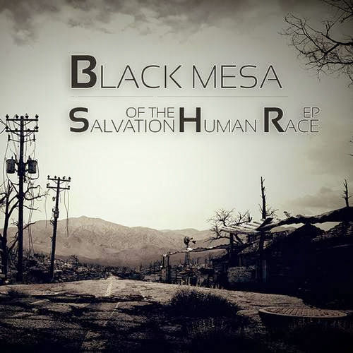 Black Mesa – Salvation Of The Human Race EP