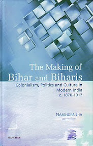 [Jha: The Making of Bihar and Biharis, 2012]