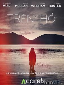 Trên Mặt Hồ - Phần 1 - Top Of The Lake Season 1 poster