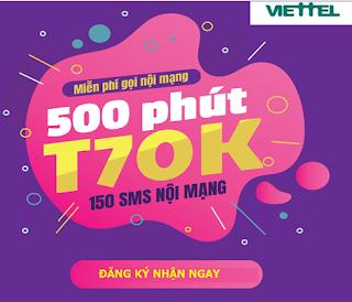 Miễn phí Gọi Nội mạng 500 phút, 150 SMS Gói T70K Viettel