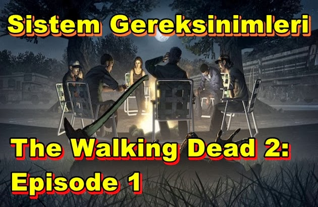 The Walking Dead 2: Episode 1 PC Sistem Gereksinimleri