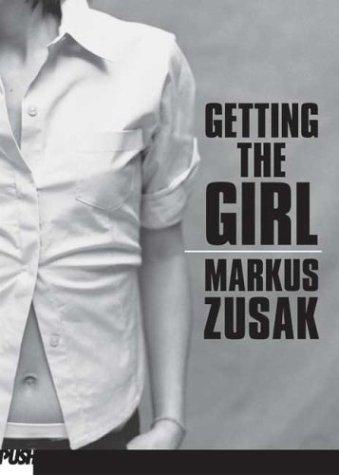 Getting the girl markus zusak summary