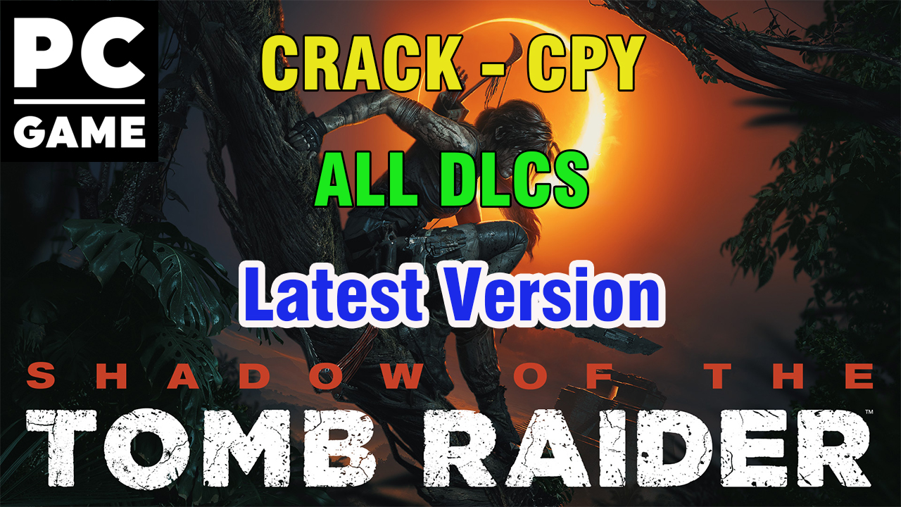 Shadow of the Tomb Raider-CPY + All DLCS - Latest Version [Download PC Game] (100% Working)