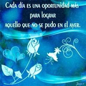 Cada día es una oportunidad más de lograr...