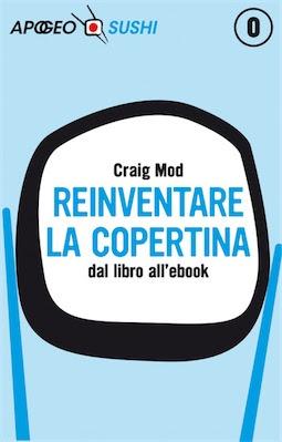 Manuale: Craig Mod -Reinventare la copertina (2013) Ita