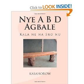 Nye A B D Agbale: Kala ne na Sro nu (Ewe Edition)