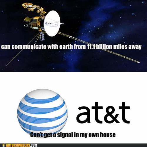 photo of a satellite in space...can communicate with Earth 11 million miles, but AT&T can't get a signal in my house