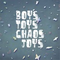 Boys Toys Chaos & Joys