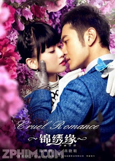 Cẩm Tú Duyên Hoa Lệ Mạo Hiểm - Cruel Romance (2014) Poster