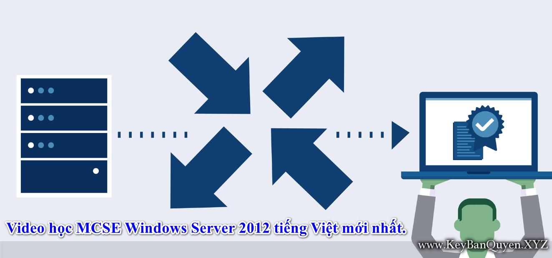 Video học MCSE Windows Server 2012 tiếng Việt mới nhất.
