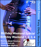 Cherish Desire: Very Dirty Stories #70, Birthday Weekend Special: Birthday Weekend 1, Natalya, Birthday Weekend 2, Alexi & Andrea, Birthday Weekend 3, Moon, Birthday Weekend 4, Daphne, Max, erotica