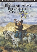 The Regular Army Before the Civil War 1845 - 1860 (The U.S. Army Campaigns of the Civil War)