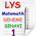 LYS 1 MATEMATİK DENEME SINAVI 1