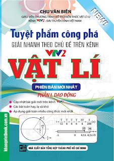 Tuyệt phẩm công phá giải nhanh theo chủ đề Vật lý - Chu Văn Biên (Tập 1 - Dao động)