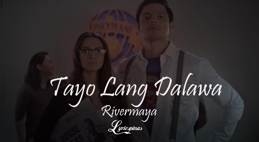 Rivermaya 'Tayo Lang Dalawa'