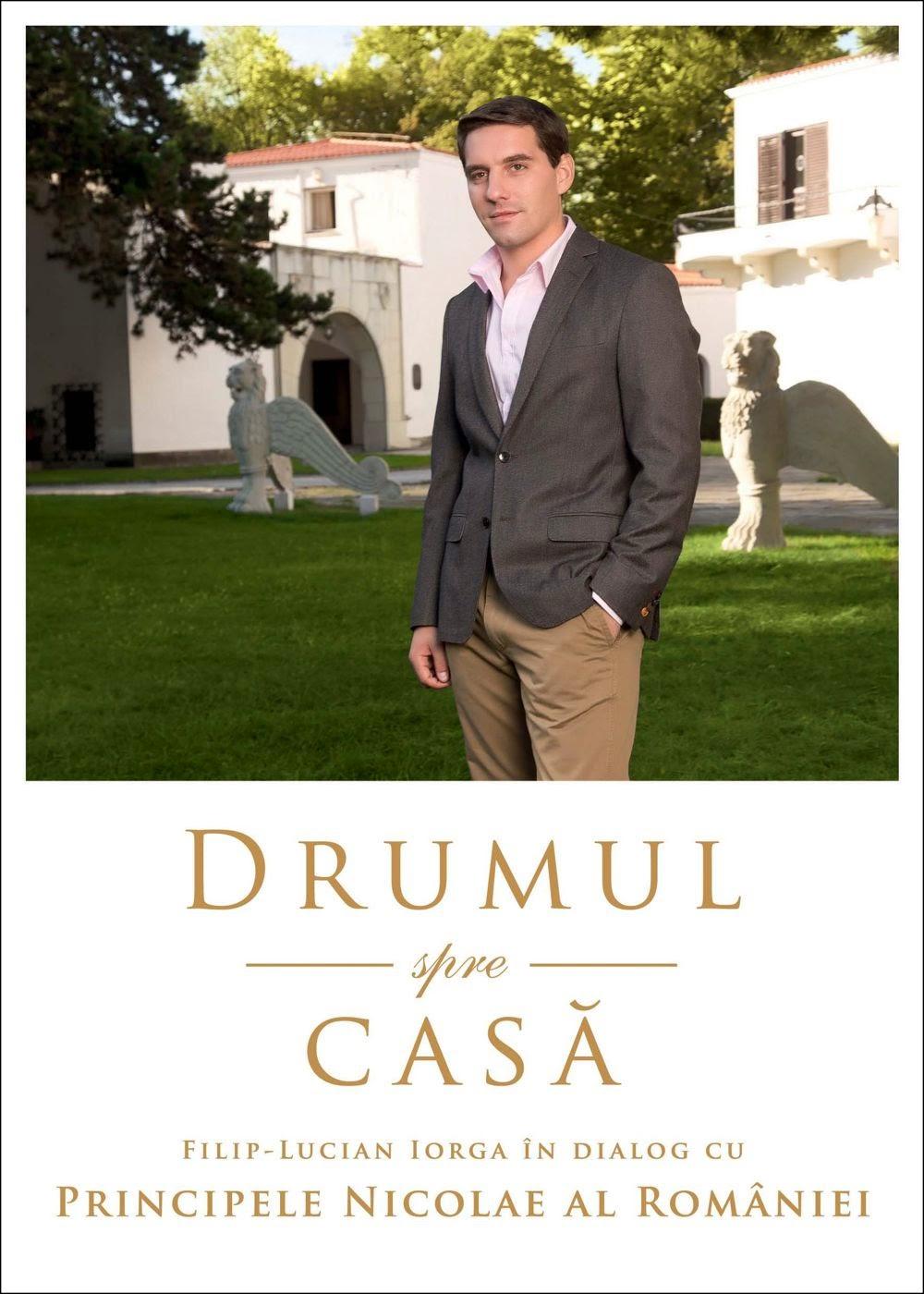 O nouă carte regală: Drumul spre casă - Filip-Lucian Iorga în dialog cu Principele Nicolae al României