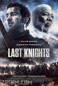 Chiến Binh Cuối Cùng - Last Knights (2015) Poster