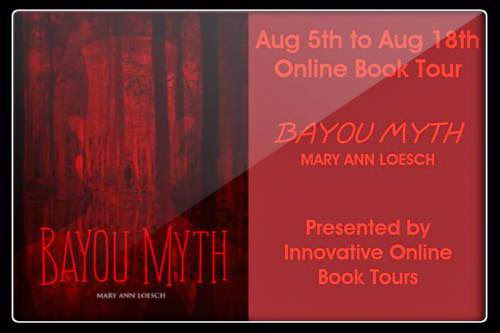 Blog Tour Bayou Myth Guest Post With Author Mary Ann Loesch