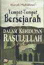 Tempat-Tempat Bersejarah Dalam Kehidupan Rasulullah Saw. | RBI