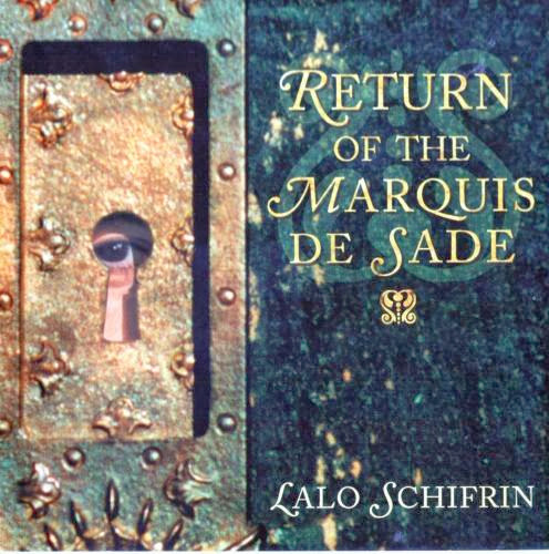 Lalo Schifrin   Return Of The Marquis De Sade (2001) | músicas