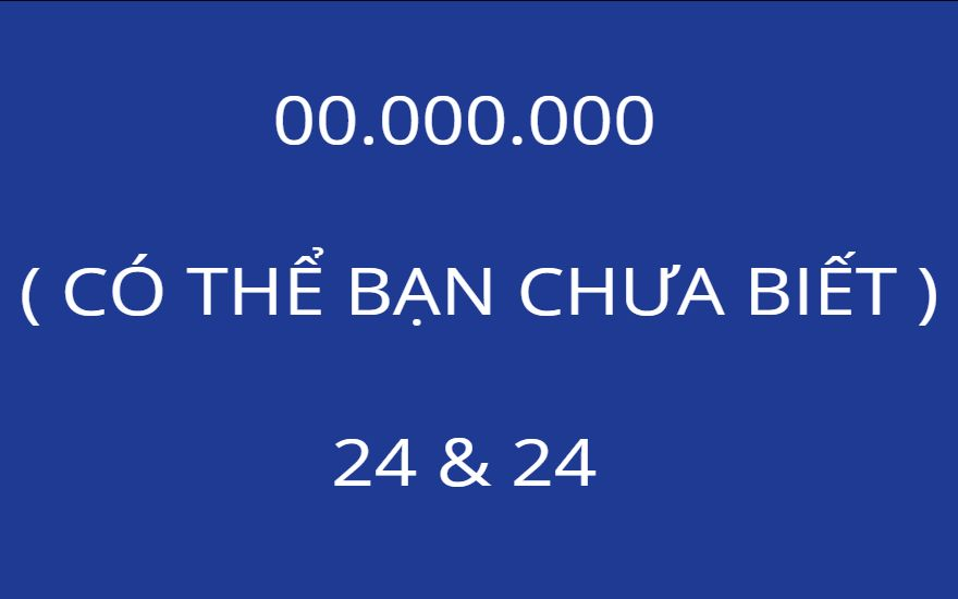 00.000.000 ( CÓ THỂ BẠN CHƯA BIẾT )