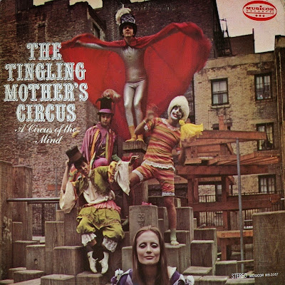 A Circus Of The Mind ~ 1968 ~ The Tingling Mother's Circus