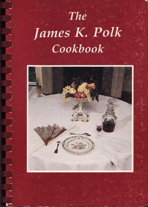 The James K. Polk Cookbook ©1978