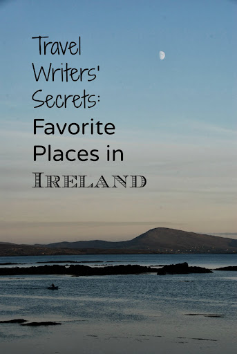 Travel Writers' Secrets: Favorite Places in Ireland
