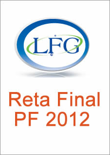 retafinal Download   Rotinas Operacionais   Reta Final Policia Federal 2012   LFG