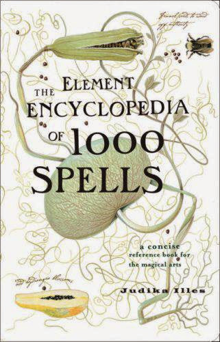 The Element Encyclopedia Of 1000 Spells By Judika Illes