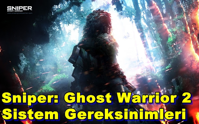 Sniper: Ghost Warrior 2 PC Sistem Gereksinimleri