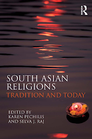 [Pechilis/Raj: South Asian Religions, 2013]