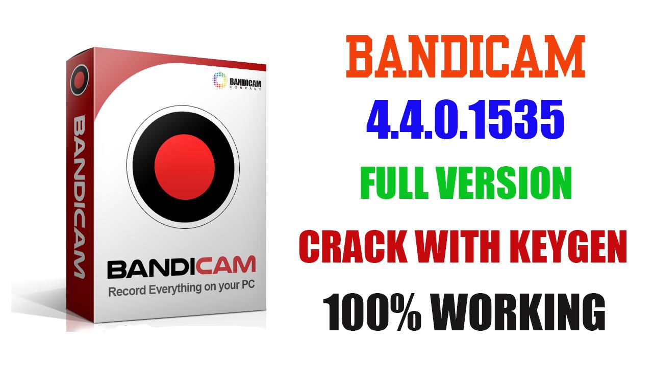Bandicam 4.4.0.1535 Full Version + Crack With Keygen 2019 (100% Working)