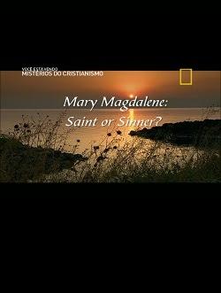 Baixar Filme NatGeo – Mistérios do Cristianismo – Maria Madalena (Dublado) Online Gratis