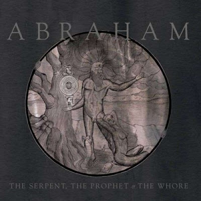 Abraham   The Serpent, the Prophet and the Whore (2012)