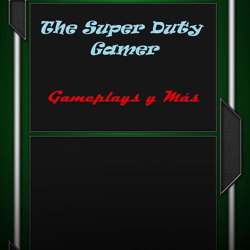 The_Super_Duty.Gamer