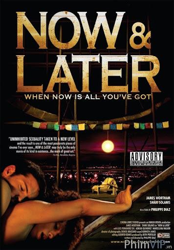 Bây Giờ Và Mãi Mãi - Now & Later poster