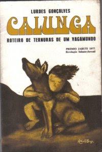 Calunga, Roteiro de Ternuras de Um Vagabundo, Lurdes Gonçalves, Orientação Cultural
