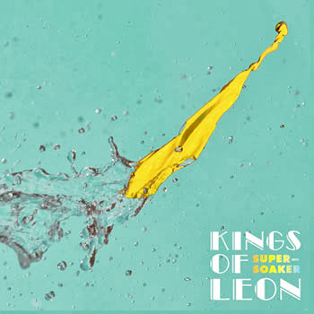 Kings Of Leon Supersoaker Lyrics