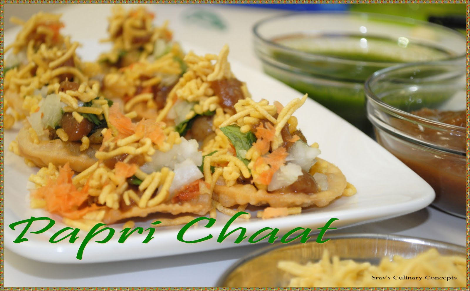 Srav's Culinary Concepts: Papri/Papdi Chaat with Sweet, Green Chutney and  Sev..Holi Rey!