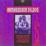 Armageddon Dildos - Never Mind / Pressure
