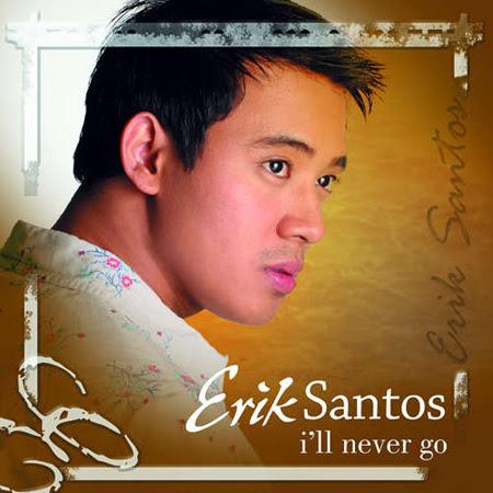 Erik Santos - I'll Never Go Lyrics