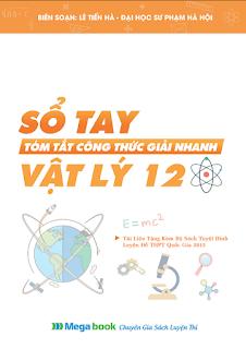 Sổ tay tóm tắt công thức giải nhanh Vật lý 12 - Lê Tiến Hà