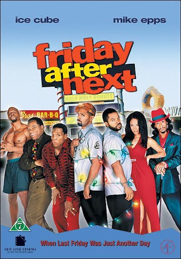 Friday After Next - What talking is going on about Friday Afterfriday after next