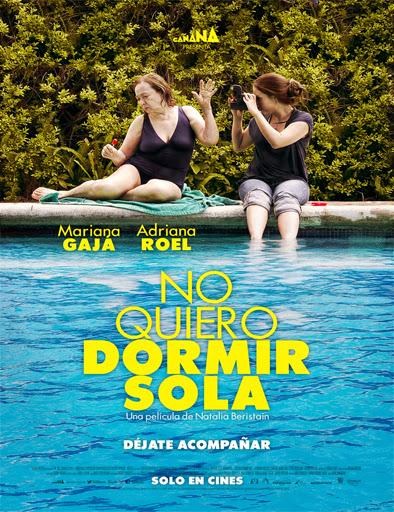 No quiero dormir sola (2012) [Latino]