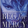 Beg For Mercy Book Review and Giveaway