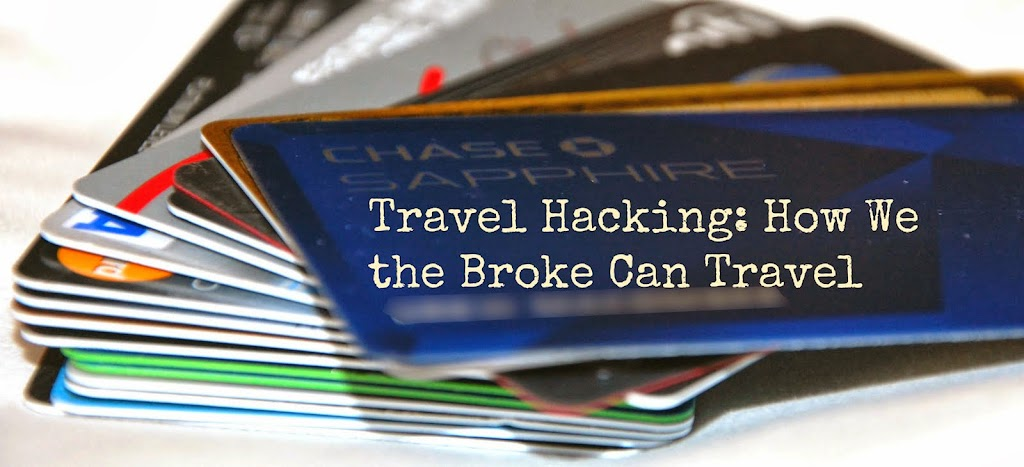 Travel hacking - how we, the broke, can travel