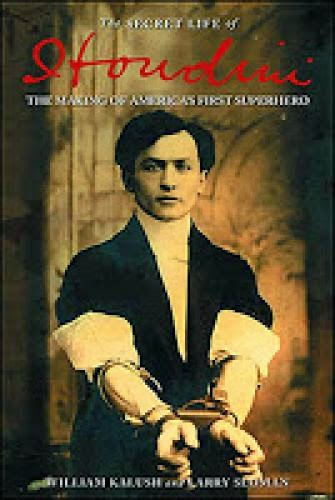 Review The Secret Life Of Houdini By William Kalush And Larry Sloman