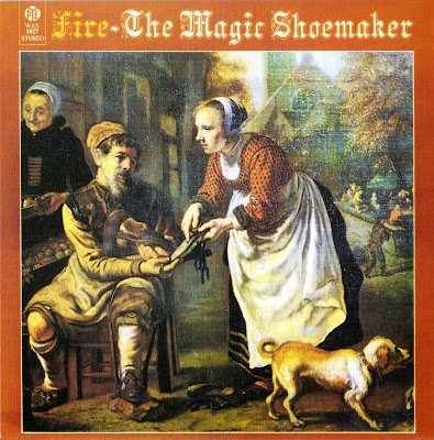 Fire ~ 1970 ~ The Magic Shoemaker