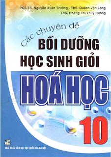 Các chuyên đề bồi dưỡng học sinh giỏi Hóa học 10 - Nguyễn Trường, Quách Long, Hoàng Hương